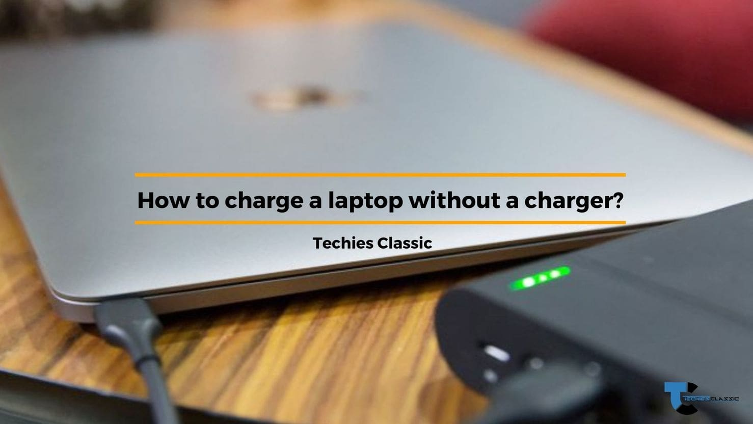 How to charge a laptop without a charger?